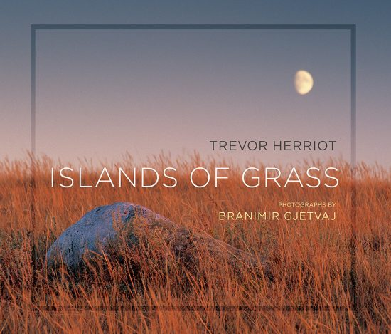 Islands of Grass book cover. Text by Trevor Herriot, photographs by Branimir Gjetvaj
